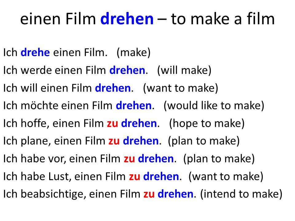 einen Film drehen – to make a film