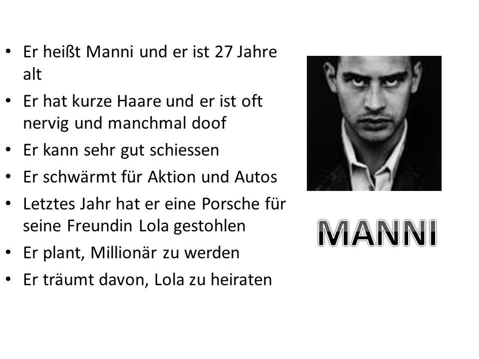 MANNI Er heißt Manni und er ist 27 Jahre alt