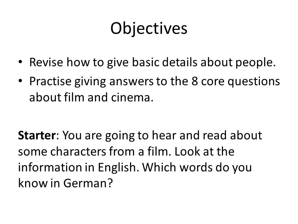 Objectives Revise how to give basic details about people.