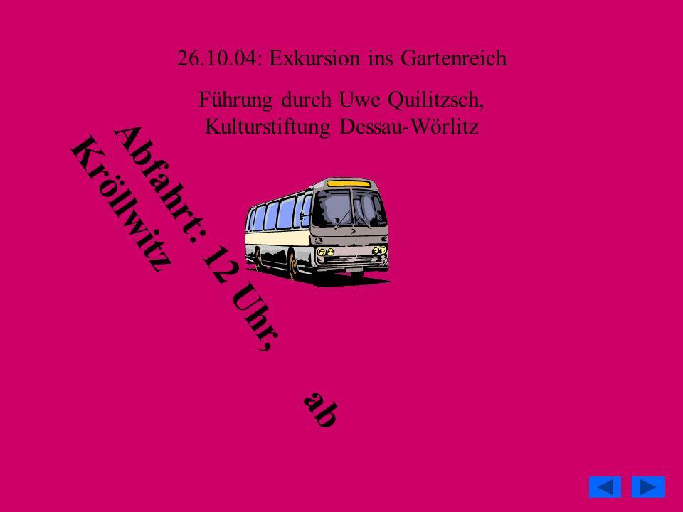 26.10.04: Exkursion ins Gartenreich