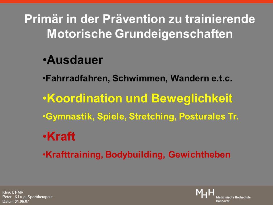 Primär in der Prävention zu trainierende Motorische Grundeigenschaften
