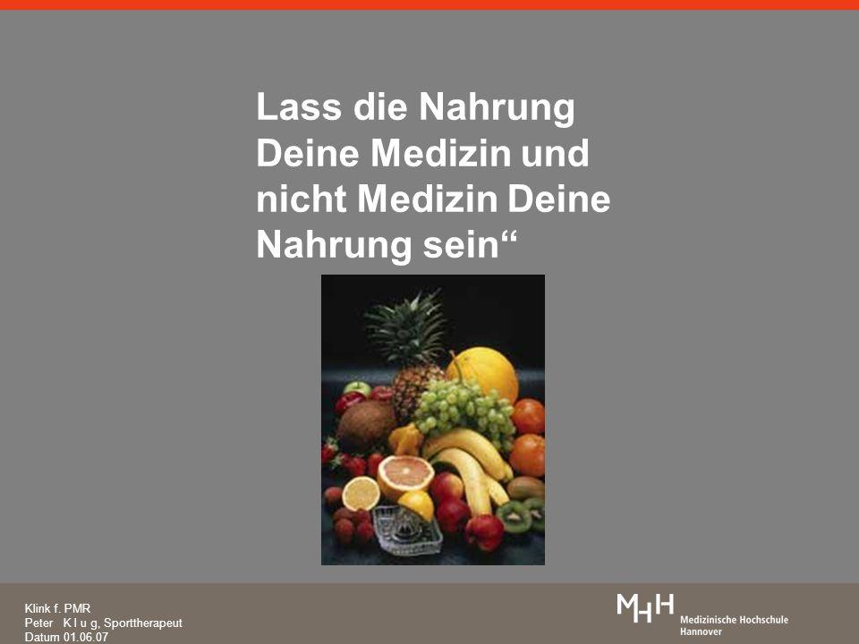 Lass die Nahrung Deine Medizin und nicht Medizin Deine Nahrung sein