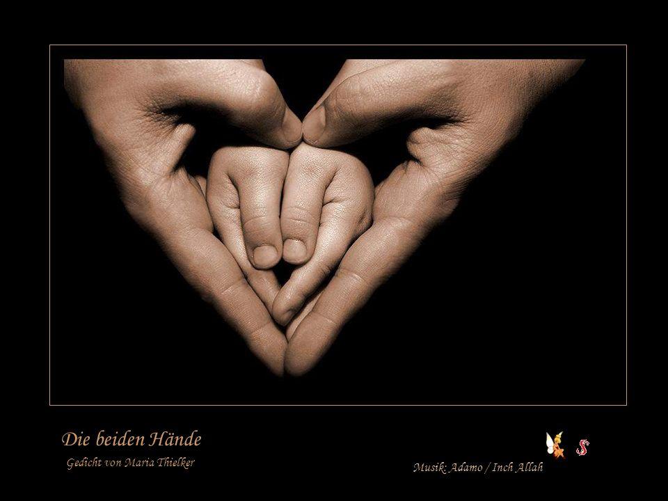 Die beiden Hände Gedicht von Maria Thielker Musik: Adamo / Inch Allah