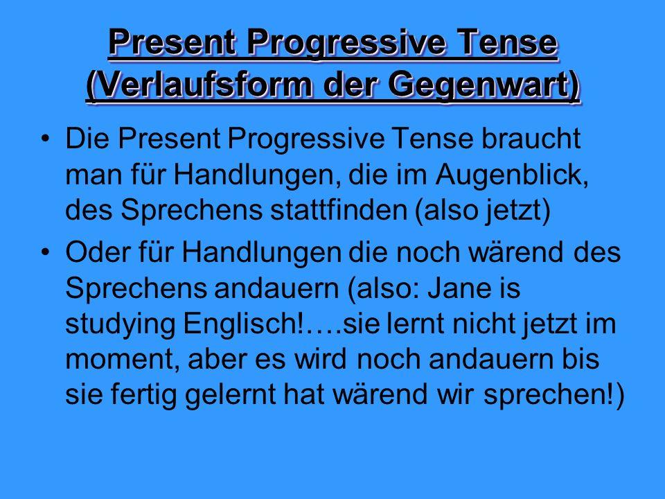 Present Progressive Tense (Verlaufsform der Gegenwart)