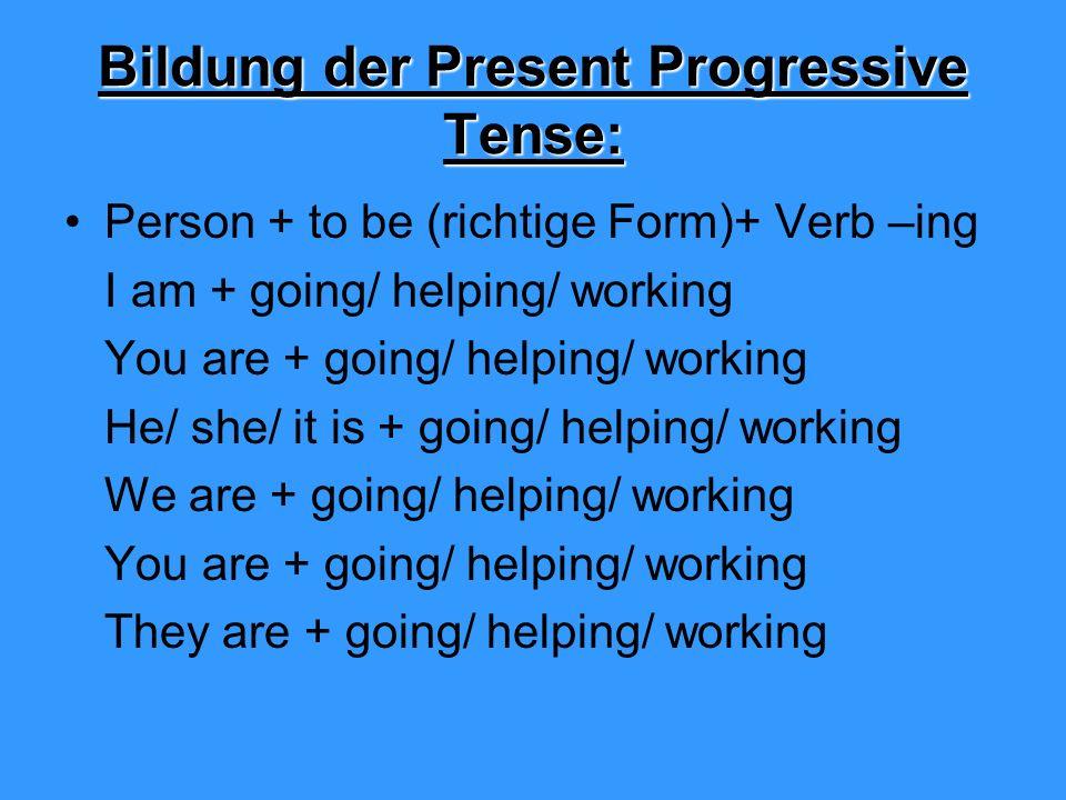 Bildung der Present Progressive Tense: