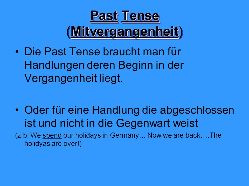 Past Tense (Mitvergangenheit)