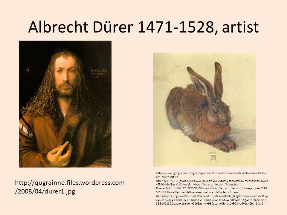 Albrecht Dürer 1471-1528, artist