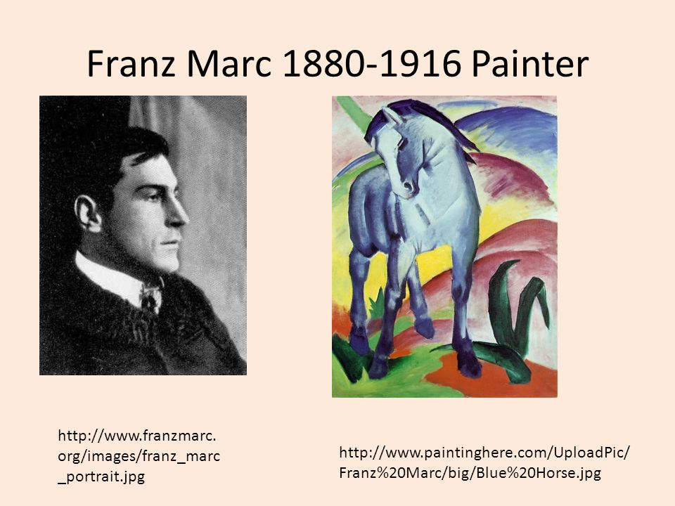 Franz Marc 1880-1916 Painter http://www.franzmarc.org/images/franz_marc_portrait.jpg.