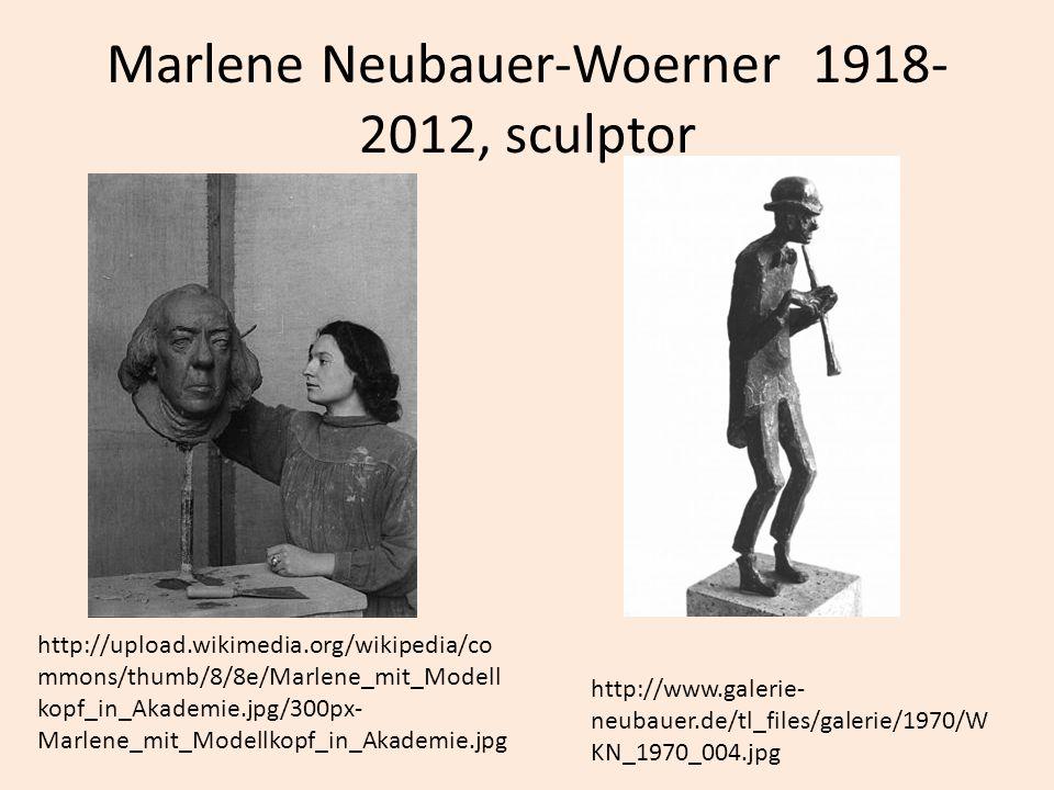 Marlene Neubauer-Woerner 1918-2012, sculptor