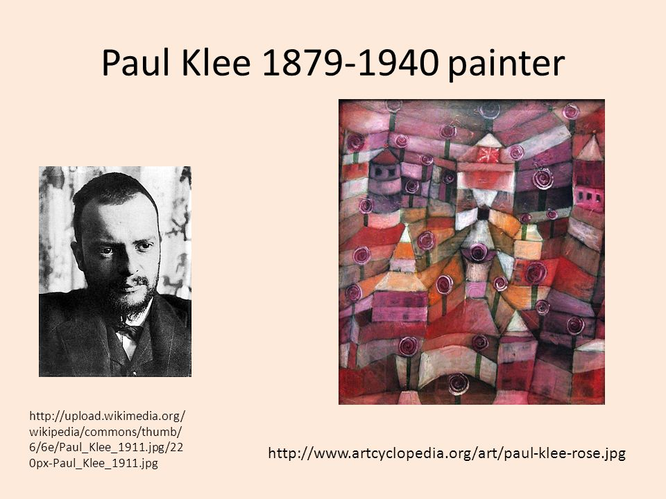 Paul Klee 1879-1940 painter http://upload.wikimedia.org/wikipedia/commons/thumb/6/6e/Paul_Klee_1911.jpg/220px-Paul_Klee_1911.jpg.