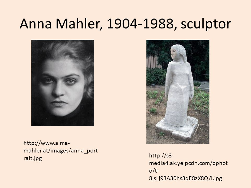 Anna Mahler, 1904-1988, sculptor http://www.alma-mahler.at/images/anna_portrait.jpg.