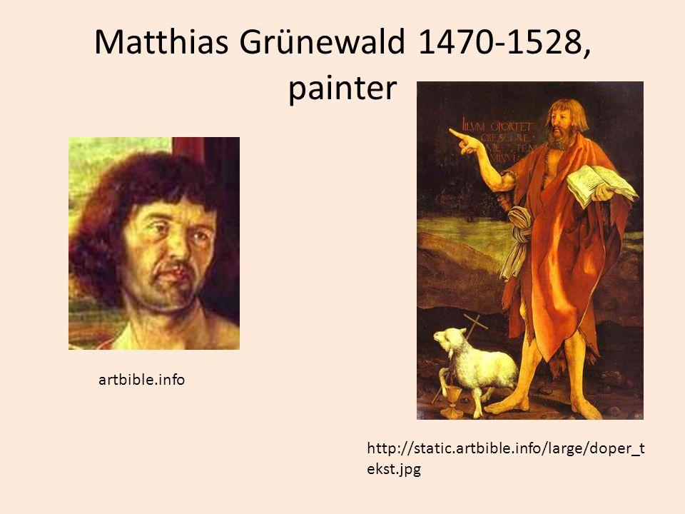 Matthias Grünewald 1470-1528, painter