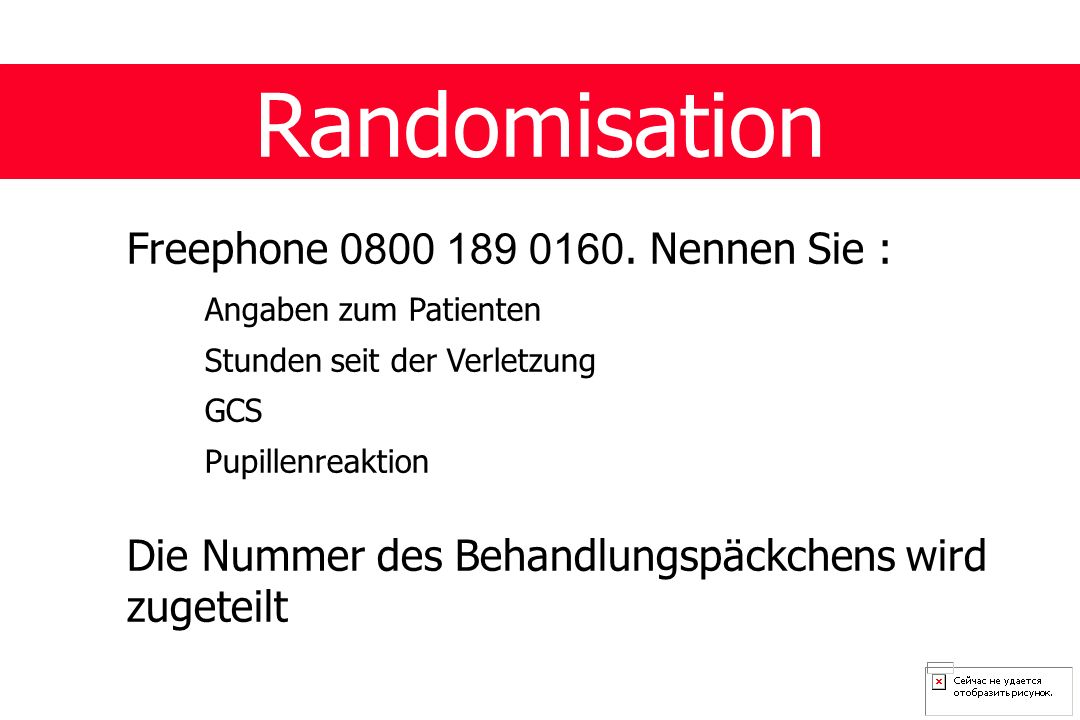Randomisation Freephone 0800 189 0160. Nennen Sie :