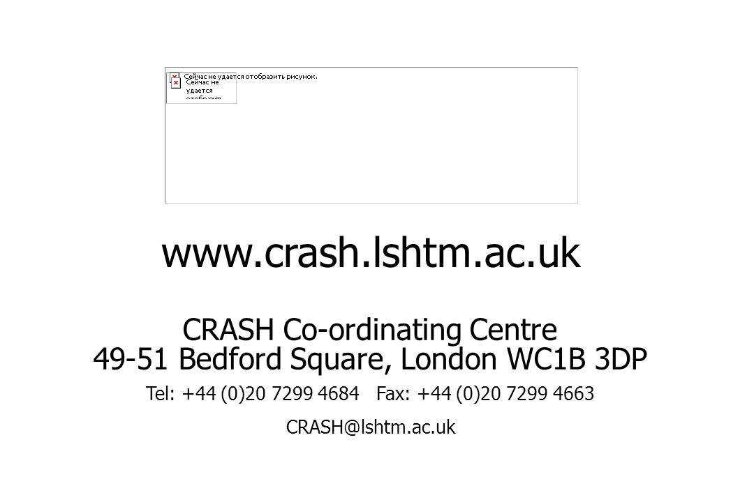 www.crash.lshtm.ac.uk CRASH Co-ordinating Centre