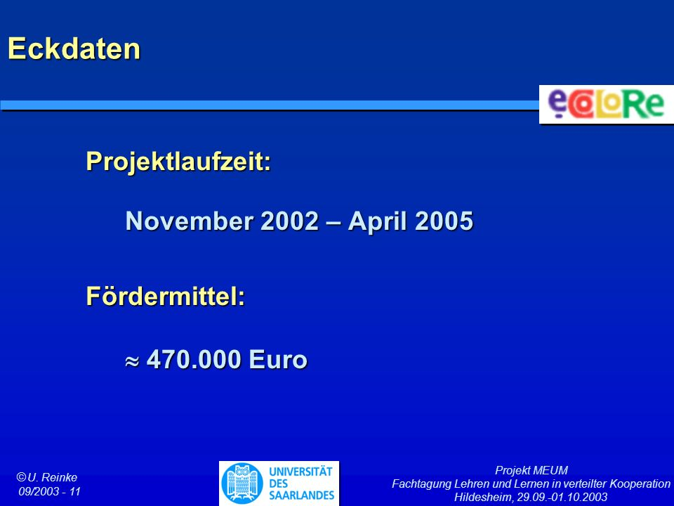 Eckdaten Projektlaufzeit: November 2002 – April 2005 Fördermittel: