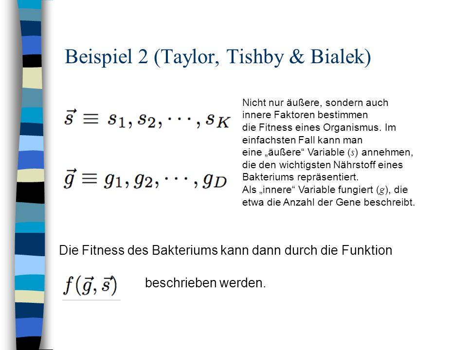 Beispiel 2 (Taylor, Tishby & Bialek)