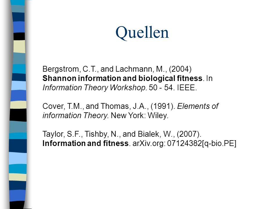Quellen Bergstrom, C.T., and Lachmann, M., (2004)