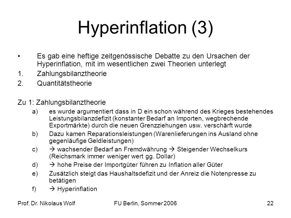 Hyperinflation (3)Es gab eine heftige zeitgenössische Debatte zu den Ursachen der Hyperinflation, mit im wesentlichen zwei Theorien unterlegt.