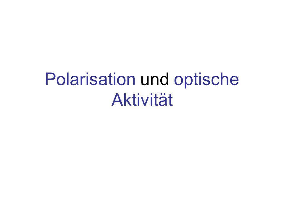 Polarisation und optische Aktivität