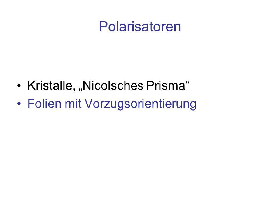 """Polarisatoren Kristalle, """"Nicolsches Prisma"""