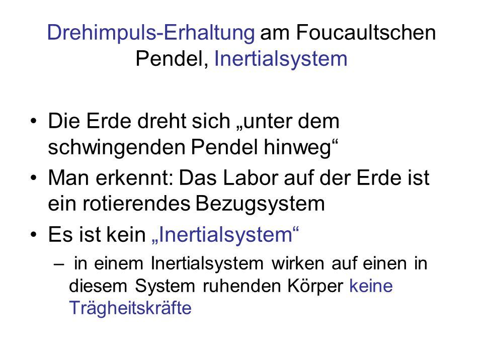 Drehimpuls-Erhaltung am Foucaultschen Pendel, Inertialsystem