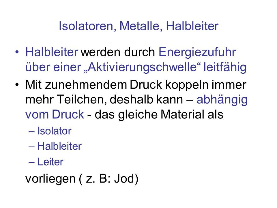 Isolatoren, Metalle, Halbleiter