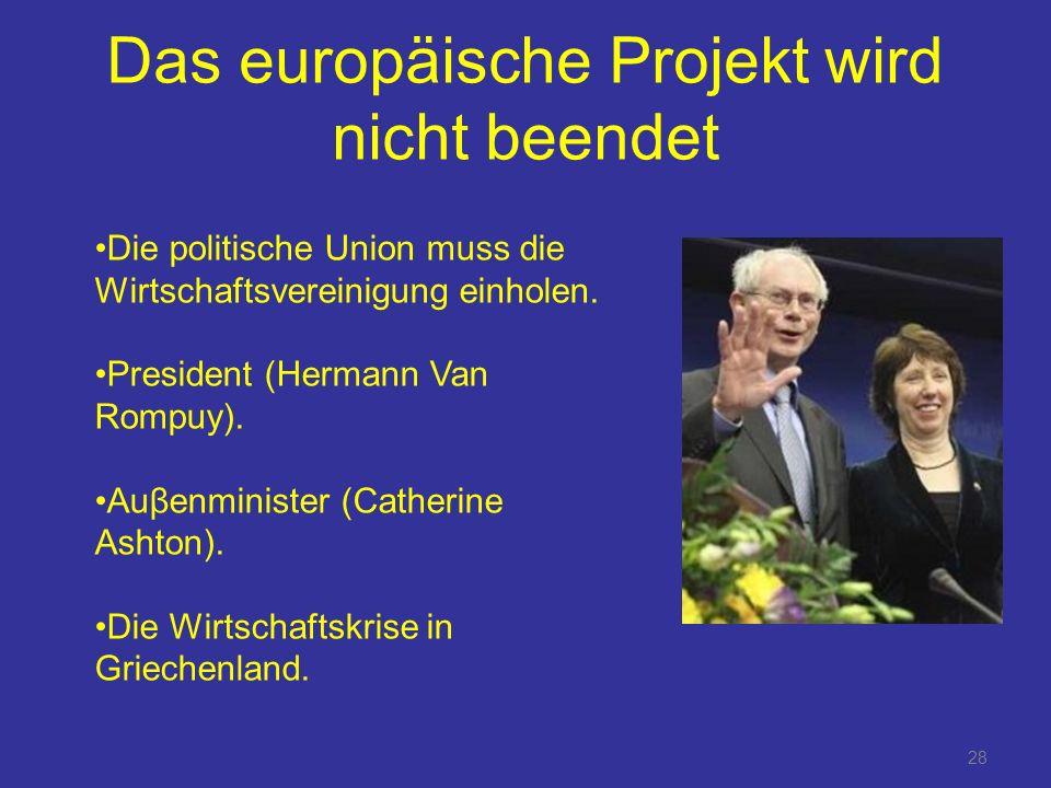 Das europäische Projekt wird nicht beendet