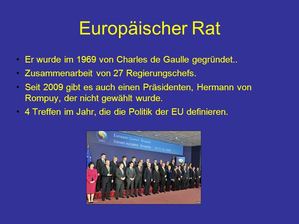 Europäischer Rat Er wurde im 1969 von Charles de Gaulle gegründet..