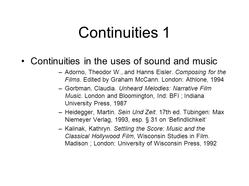 Continuities 1 Continuities in the uses of sound and music