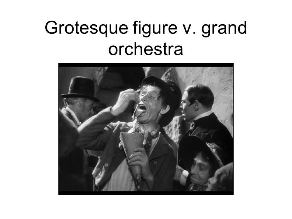 Grotesque figure v. grand orchestra