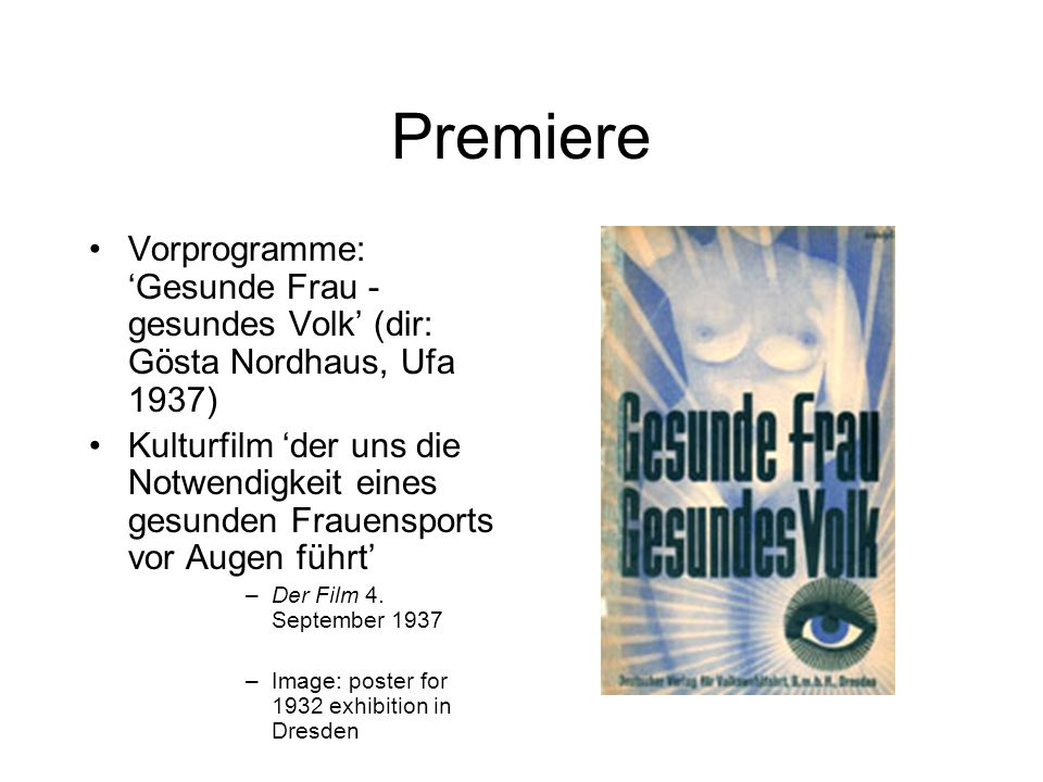 Premiere Vorprogramme: 'Gesunde Frau - gesundes Volk' (dir: Gösta Nordhaus, Ufa 1937)