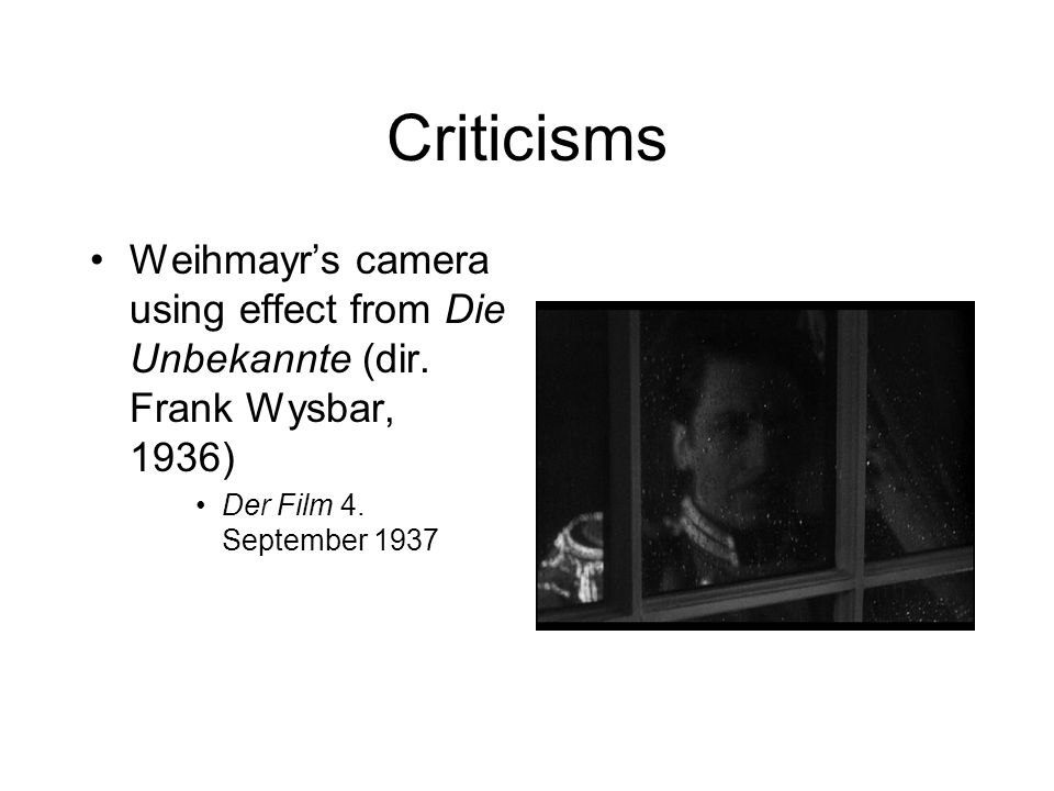 Criticisms Weihmayr's camera using effect from Die Unbekannte (dir.