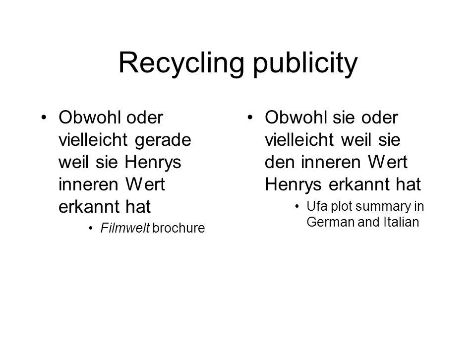 Recycling publicity Obwohl oder vielleicht gerade weil sie Henrys inneren Wert erkannt hat. Filmwelt brochure.