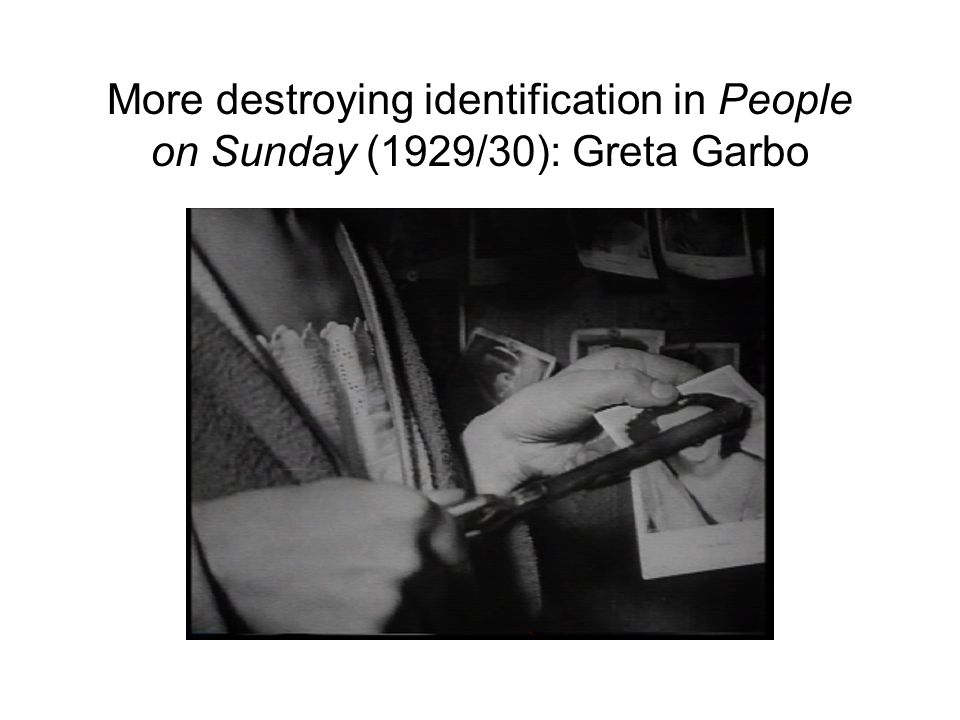 More destroying identification in People on Sunday (1929/30): Greta Garbo