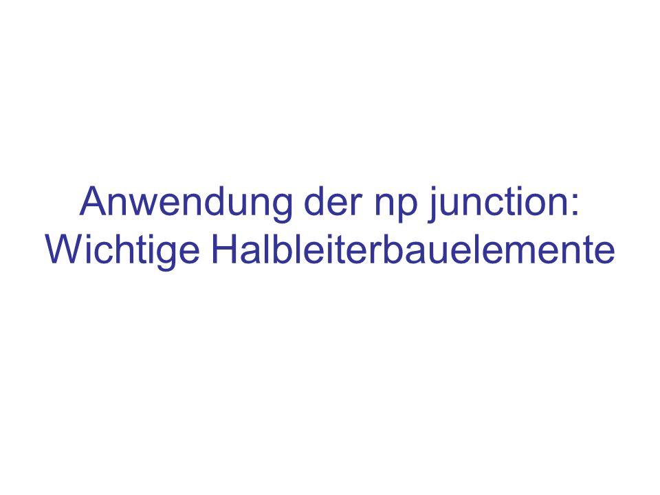 Anwendung der np junction: Wichtige Halbleiterbauelemente