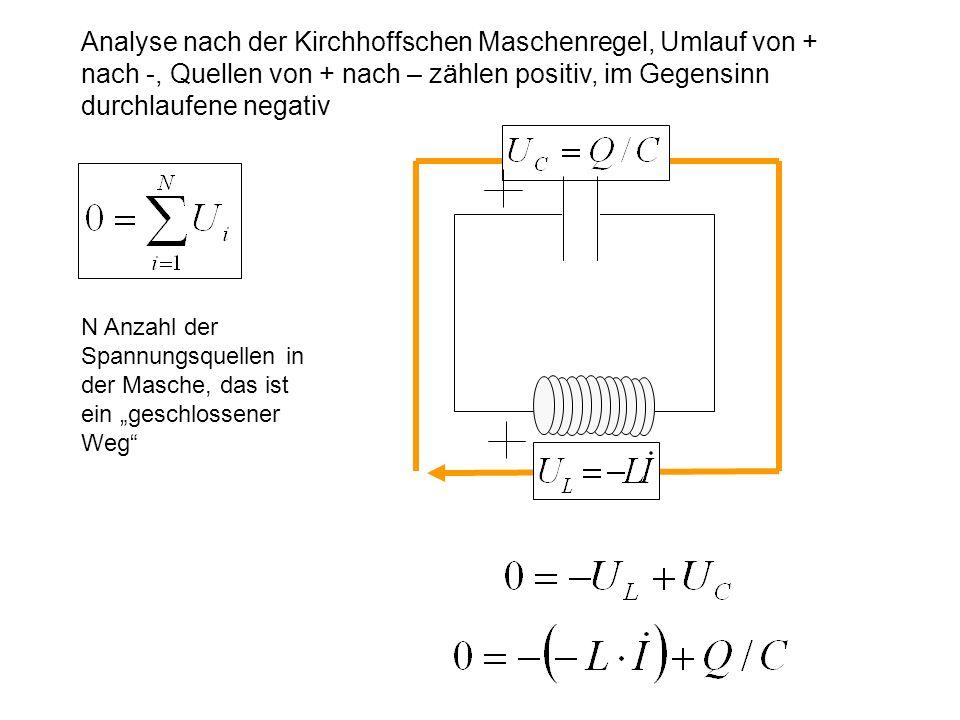 Analyse nach der Kirchhoffschen Maschenregel, Umlauf von + nach -, Quellen von + nach – zählen positiv, im Gegensinn durchlaufene negativ