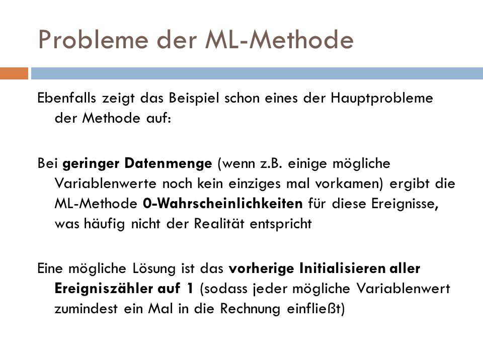 Probleme der ML-Methode