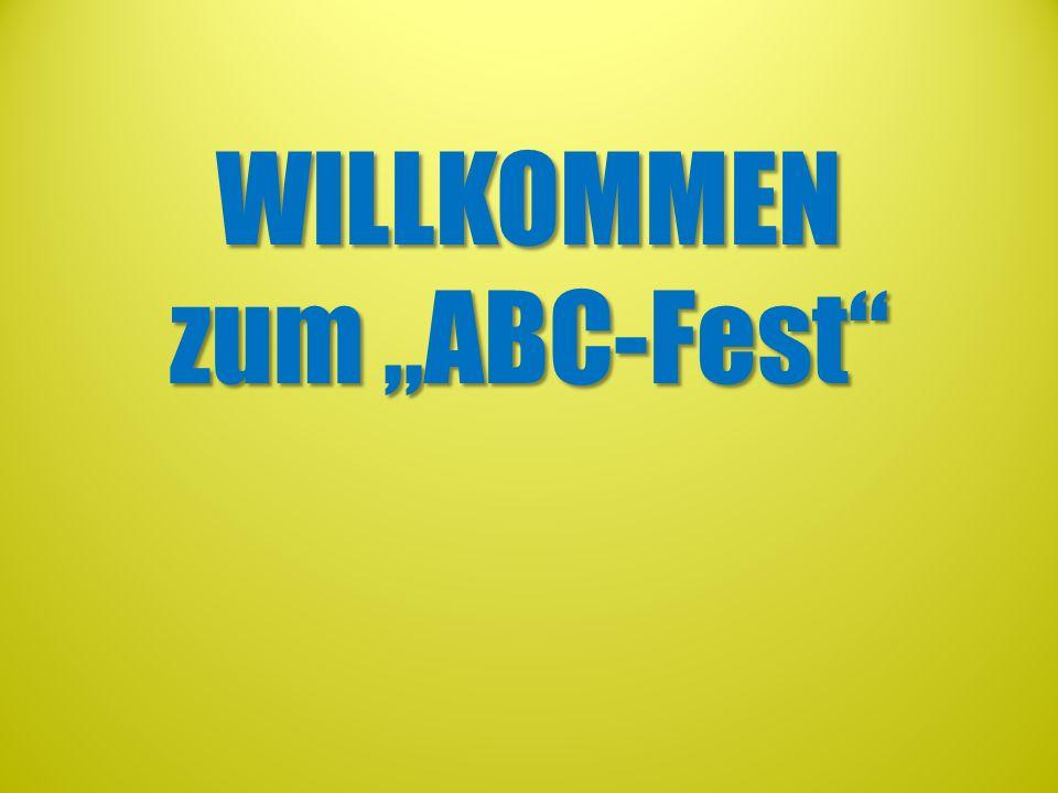 """WILLKOMMEN zum """"ABC-Fest"""