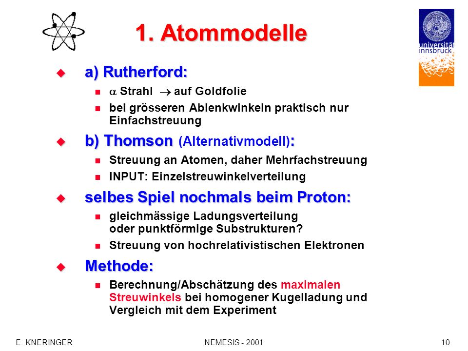 1. Atommodelle a) Rutherford: b) Thomson (Alternativmodell):