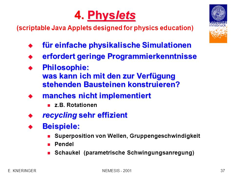 4. Physlets (scriptable Java Applets designed for physics education)