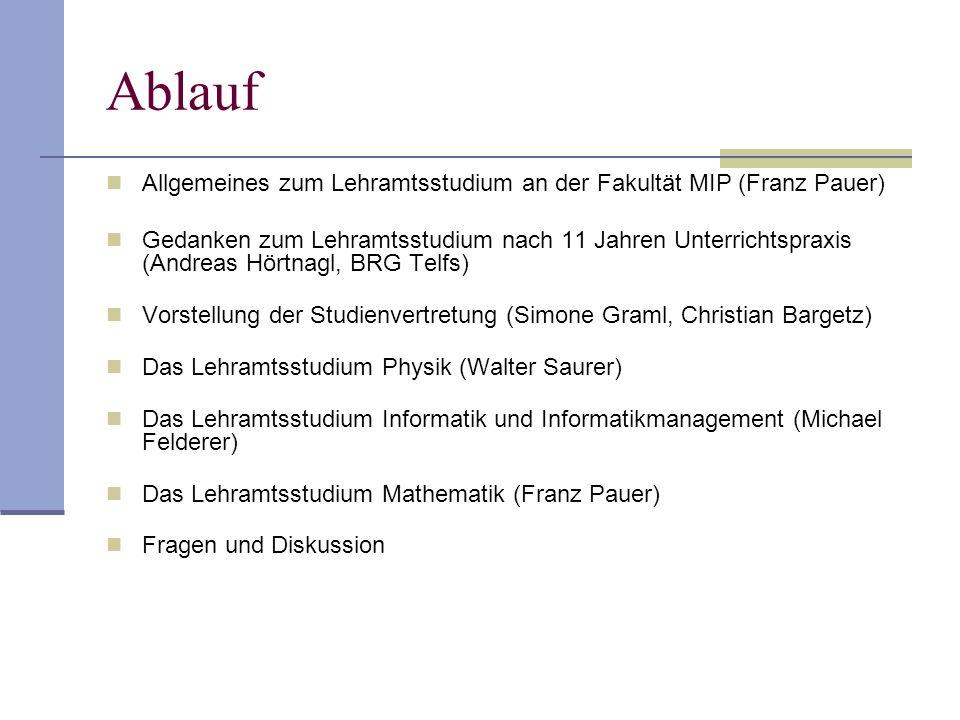 Ablauf Allgemeines zum Lehramtsstudium an der Fakultät MIP (Franz Pauer)