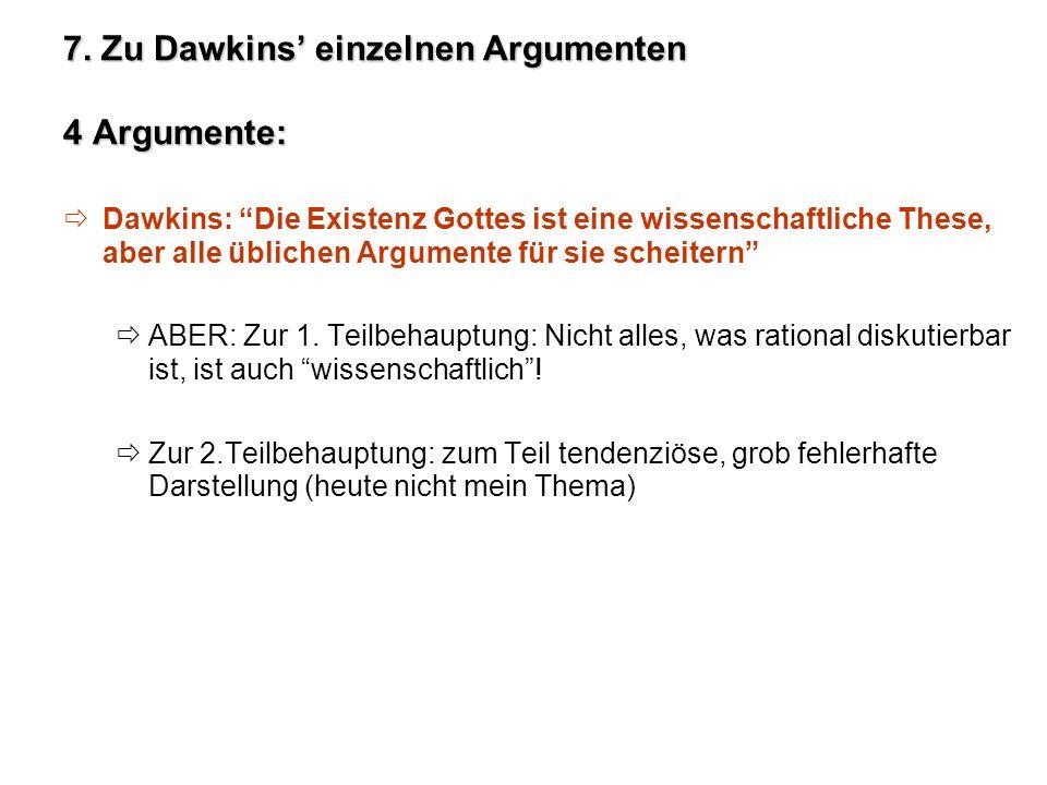 7. Zu Dawkins' einzelnen Argumenten 4 Argumente: