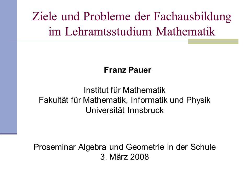 Ziele und Probleme der Fachausbildung im Lehramtsstudium Mathematik