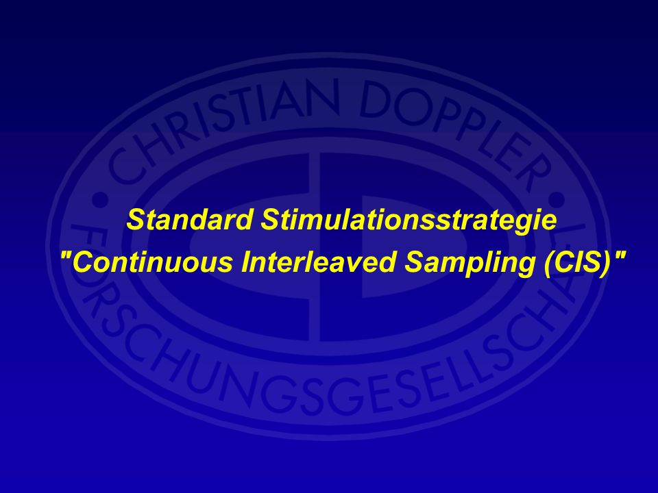 Standard Stimulationsstrategie Continuous Interleaved Sampling (CIS)