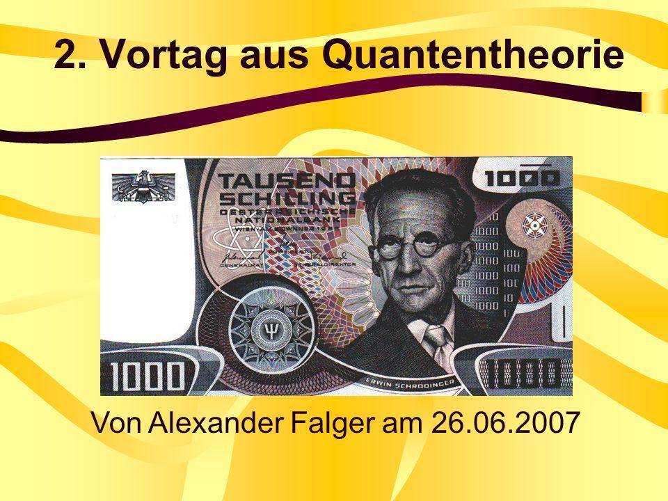2. Vortag aus Quantentheorie