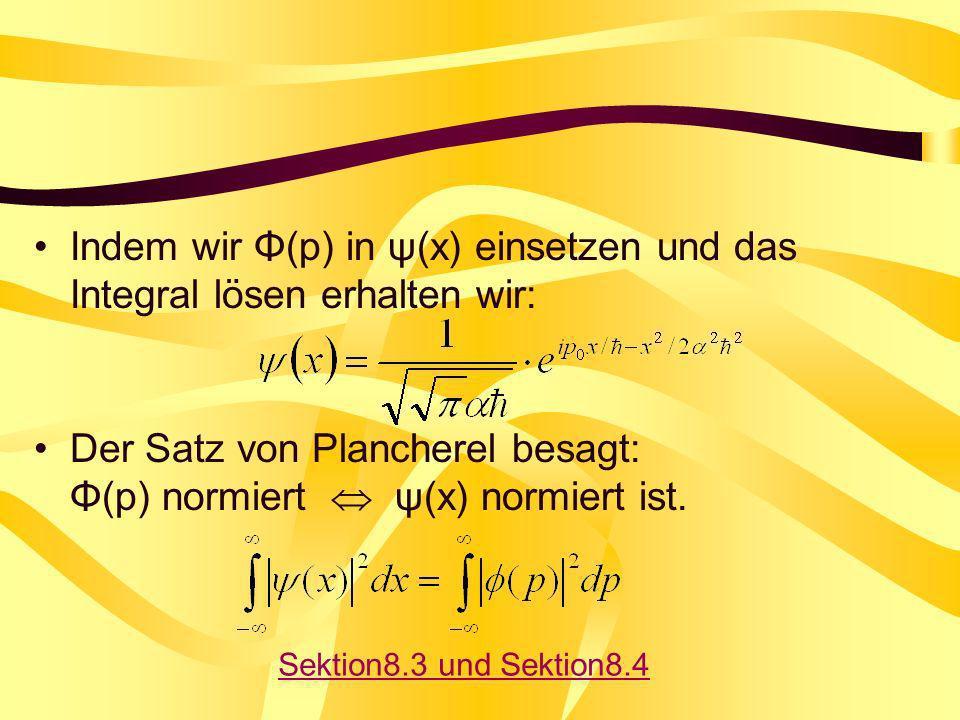 Indem wir Φ(p) in ψ(x) einsetzen und das Integral lösen erhalten wir: