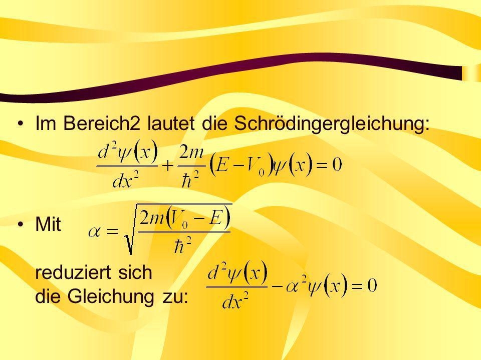 Im Bereich2 lautet die Schrödingergleichung: