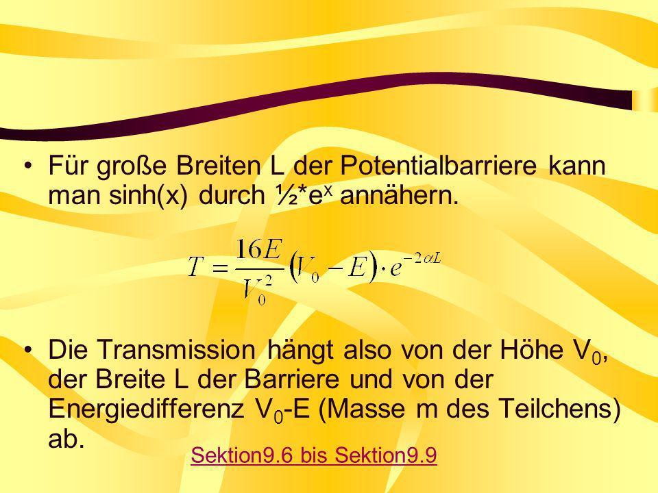 Für große Breiten L der Potentialbarriere kann man sinh(x) durch ½