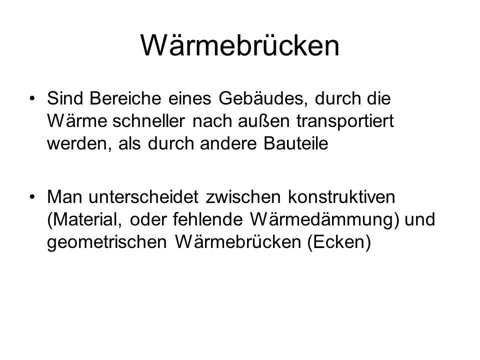 Wärmebrücken Sind Bereiche eines Gebäudes, durch die Wärme schneller nach außen transportiert werden, als durch andere Bauteile.