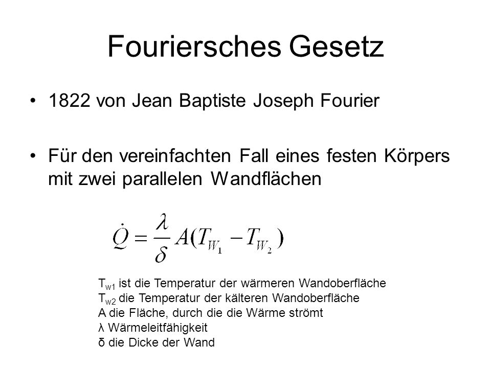 Fouriersches Gesetz 1822 von Jean Baptiste Joseph Fourier